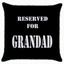 Reserved For Grandad  - Cushion Cover