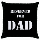 Reserved For Dad  - Cushion Cover